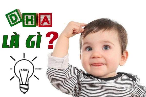 DHA là gì,  vì sao nên bổ sung DHA cho bé ?